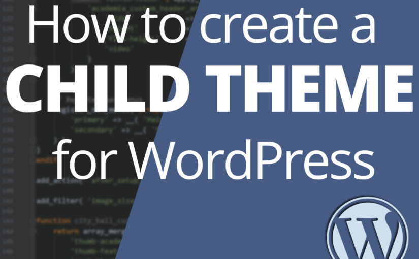 Simple guide to create a WordPress child theme