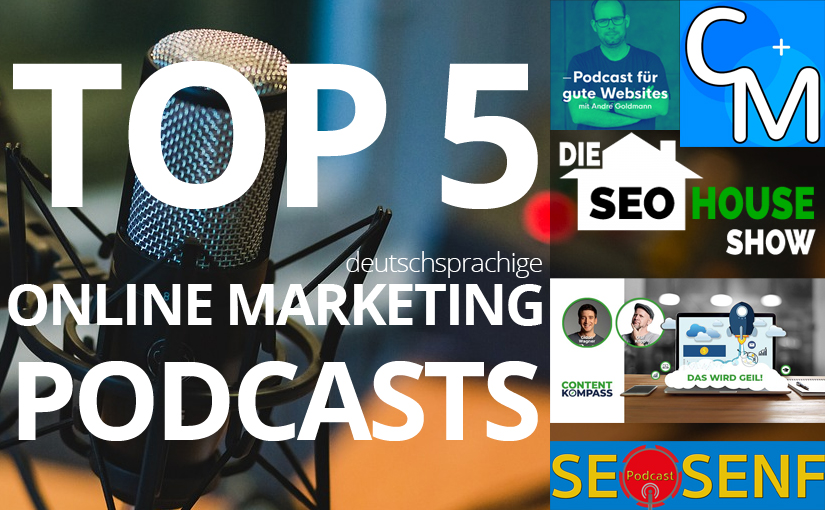 TOP 5 deutschprachige Online Marketing Podcasts